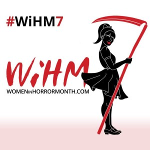 Women in Horror Month 7
