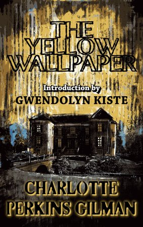 The Yellow Wallpaper Classic Chapbook